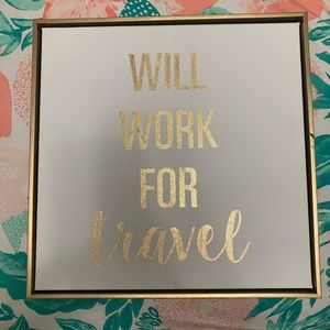 "Other - ""Will work for travel"" frame decor"